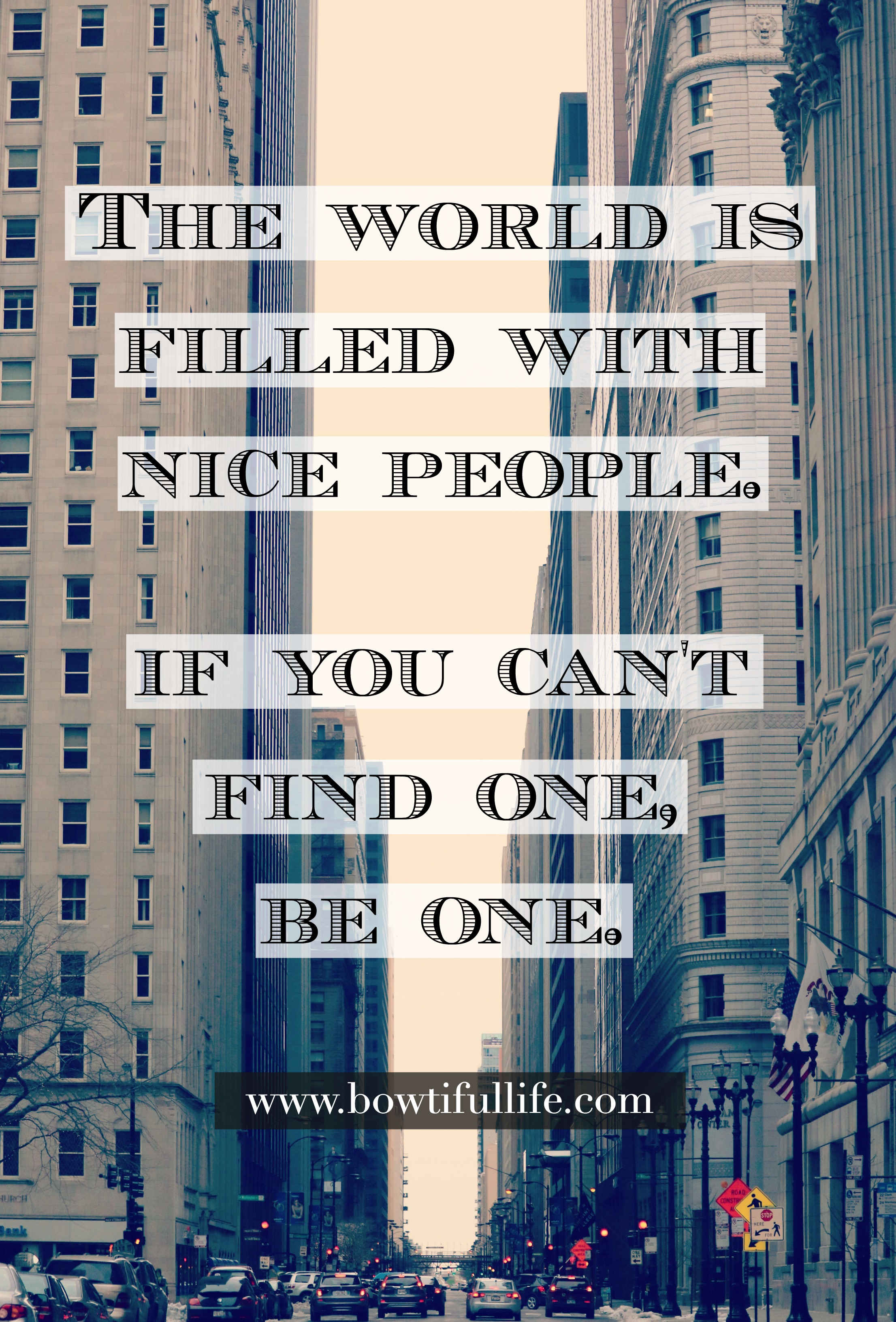 Bowtiful Life Wisdom Wednesday 2016 03-30 The World Is Filled With Nice People